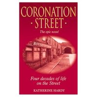 Coronation Street The Epic Novel