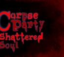 Corpse Party: Shattered Soul