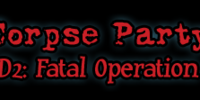 Corpse Party D2: Fatal Operation