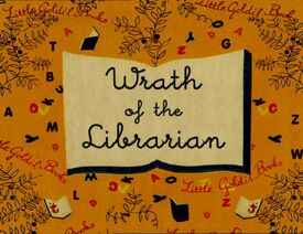 Titlecard 412b Wrath of the Librarian