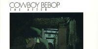 Cowboy Bebop The After