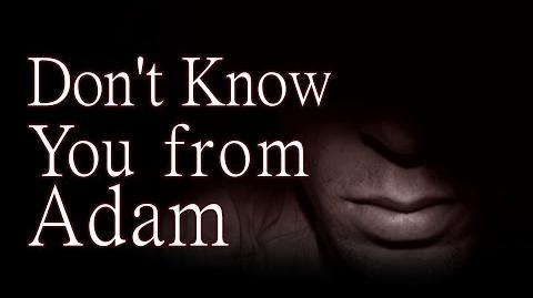 """""""Don't Know You from Adam"""" by EmpyrealInvective -(Creeparoni)"""