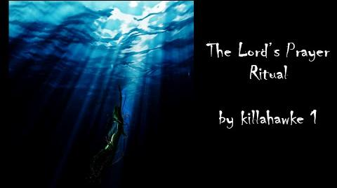 "The Lord's Prayer Ritual by Killahawke1 ""Creepypasta"