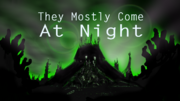 Mostly come at night2