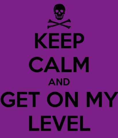File:Keep-calm-and-get-on-my-level-80.png