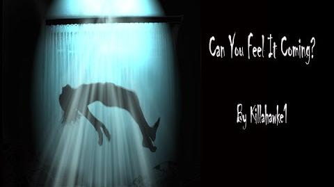 """Can You Feel It Coming"" by Killahawke1- Creepypasta"