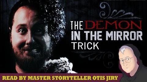 """The Demon in the Mirror Trick"" by Kaleb Banning Kellum Creepypasta Reading by Otis Jiry"