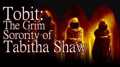 """Tobit The Grim Sorority of Tabitha Shaw"" by K. Banning Kellum - Creepypasta"
