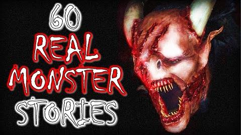 60 TRUE Stories of Real Monsters Bigfoot, Werewolves, Aliens and More