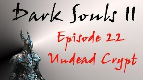 Dark Souls II - Walkthrough 22 - Undead Crypt-0