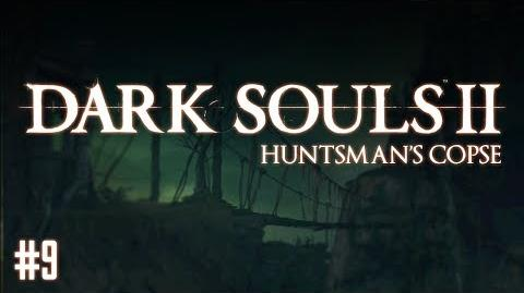 Dark Souls II - PART 9 Huntsman's Copse