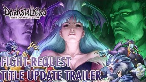 Darkstalkers Resurrection - Fight Request Title Update Trailer