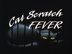 Cat Scratch Fever-Title Card