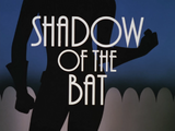 Shadow of the Bat-Title Card