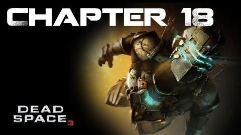 Dead Space 3, Chapter 18 Kill or Be Killed (No commentary)