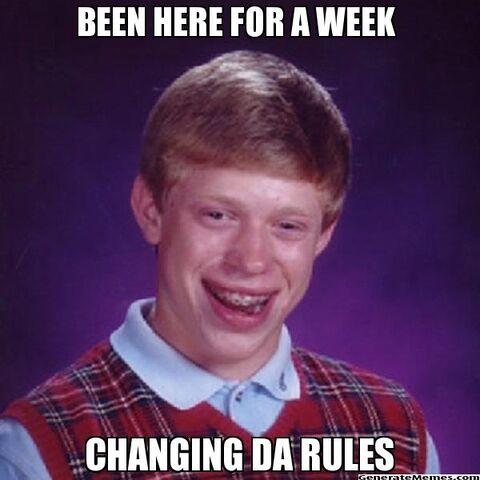 File:CHANGING DA RULES BITCHES.jpg