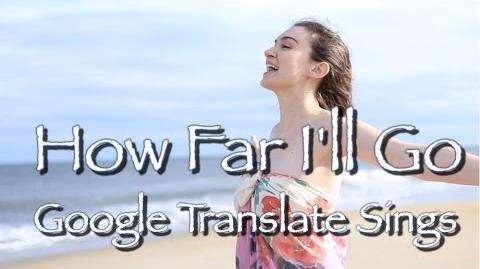 """Google Translate Sings """"How Far I'll Go"""" from Moana (PARODY)"""