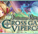 Fullmoon Party - Cross Gate Vipercalia