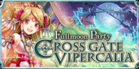 Fullmoon Party - Cross Gate Vipercalia