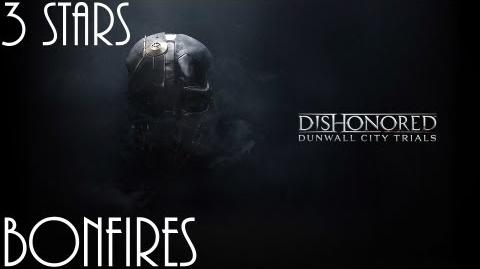 Dishonored Trials of Dunwall, Bonfires (No commentary)