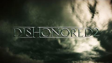 Dishonored 2 -- Official E3 2015 Announce Trailer