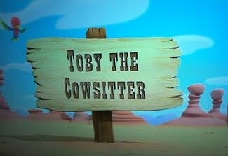 Toby the Cowsitter title card