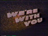 We're with You