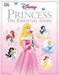 Disney princess the essential guide dk