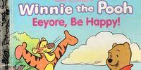 Eeyore, Be Happy!
