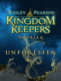 Unforeseen-A Kingdom Keepers Novella