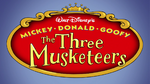Mickey, Donald, Goofy - The Three Musketeers (Title Card)
