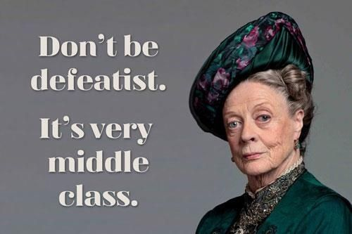 File:Don't be Defeatist Dowager.jpg