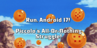 Run, Android 17! Piccolo's All-Or-Nothing Struggle!