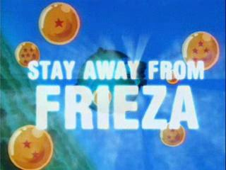 File:Stay Away From Frieza.jpg
