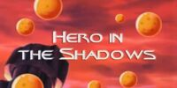 Hero in the Shadows