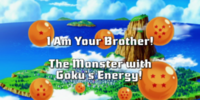 I Am Your Brother! The Monster with Goku's Energy!