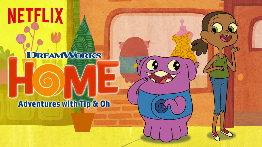 Home: Adventures with Tip and Oh | Dreamworks Animation Wiki | FANDOM powered by Wikia