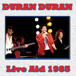 DURAN DURAN - IN PHILADELPHIA 1985 live aid wikipedia 7 inch vinyl discography