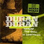 1 Recorded live at Westfalenhalle 2, Dortmund, Germany, January 28th, 2012. duran duran wikipedia