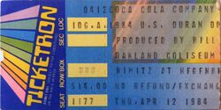DURAN DURAN 1984 used concert ticket. At Oakland coliseum in Oakland California. April 12th 1984. Seven and the Ragged Tiger tour wikipedia