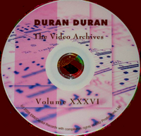 The video archives volume XXXVI DURAN DURAN A