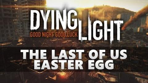 Dying Light The Last of Us Easter Egg
