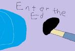 Enter The Ed