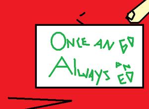 Once an ed always an ed