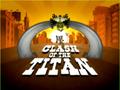 Clash of the Titan