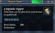 A topiaric ripper (House Item)