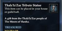 Thalz'Iz'Zaz Tribute Statue