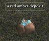 A red amber deposit