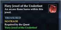 Fiery Jewel of the Underfoot (Quest Item)