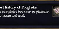 The History of Frogloks (House Item)